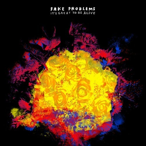 FakeProblems-ItsGreatToBeAliveCover